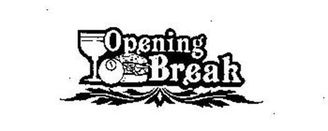 OPENING BREAK