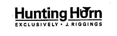 HUNTING HORN EXCLUSIVELY - J. RIGGINGS