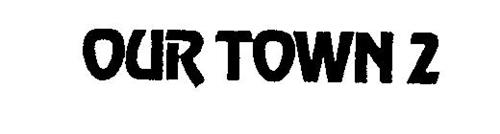 OUR TOWN 2