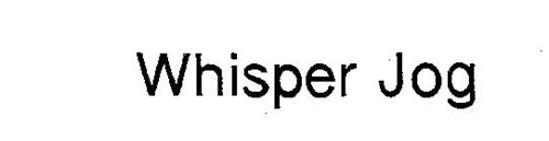 WHISPER JOG