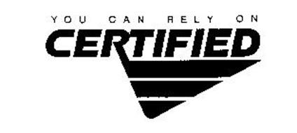 YOU CAN RELY ON CERTIFIED