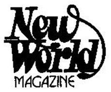 NEW WORLD MAGAZINE