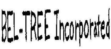 BEL-TREE INCORPORATED