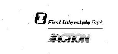 F I FIRST INTERSTATE BANK ACTION