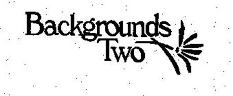 BACKGROUNDS TWO