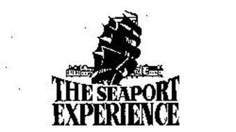 THE SEAPORT EXPERIENCE