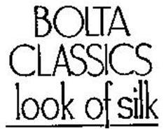 BOLTA CLASSICS LOOK OF SILK
