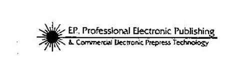 EP, PROFESSIONAL ELECTRONIC PUBLISHING & COMMERCIAL ELECTRONIC PREPRESS TECHNOLOGY