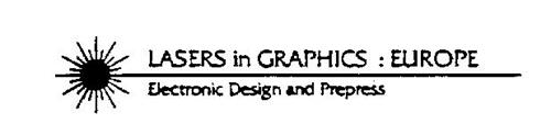 LASERS IN GRAPHICS : EUROPE ELECTRONIC DESIGN AND PREPRESS