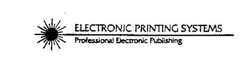 ELECTRONIC PRINTING SYSTEMS PROFESSIONAL ELECTRONIC PUBLISHING