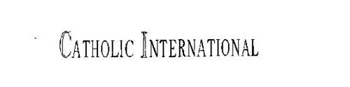 CATHOLIC INTERNATIONAL