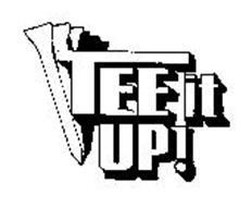 TEE IT UP!