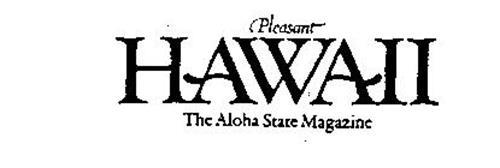PLEASANT HAWAII THE ALOHA STATE MAGAZINE