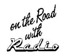 ON THE ROAD WITH RADIO