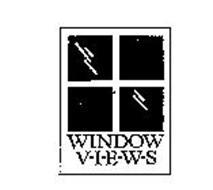 WINDOW V-I-E-W-S
