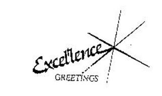 EXCELLENCE GREETINGS