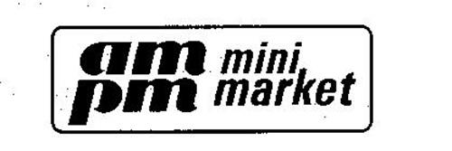 AM PM MINI MARKET