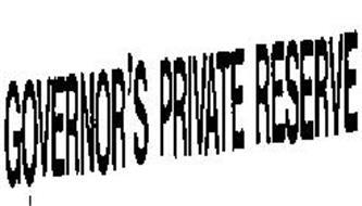 GOVERNOR'S PRIVATE RESERVE