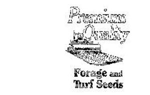 PREMIUM QUALITY FORAGE AND TURF SEEDS
