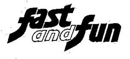 FAST AND FUN