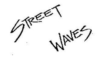 STREET WAVES
