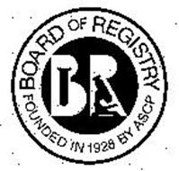BOARD OF REGISTRY FOUNDED IN 1928 BY ASCP