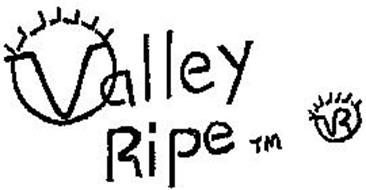 VALLEY RIPE TM