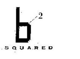 B 2 SQUARED Trademark Of Federated Department Stores Inc Serial