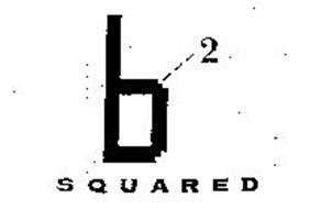 B 2 SQUARED