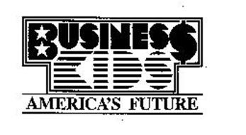 BUSINESS KIDS AMERICA'S FUTURE