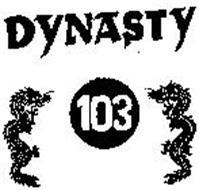 DYNASTY 103