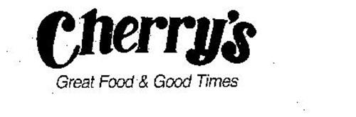 CHERRY'S GREAT FOOD & GOOD TIMES