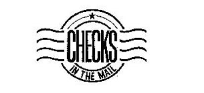 CHECKS IN THE MAIL