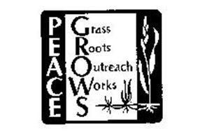 PEACE GROWS GRASS ROOTS OUTREACH WORKS