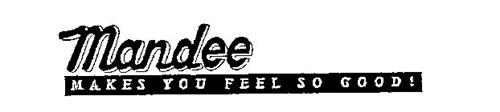 MANDEE MAKES YOU FEEL SO GOOD!