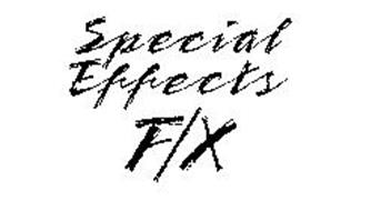 SPECIAL EFFECTS F/X