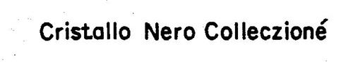 CRISTALLO NERO COLLECZIONE'