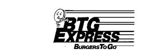 BTG EXPRESS BURGERS TO GO
