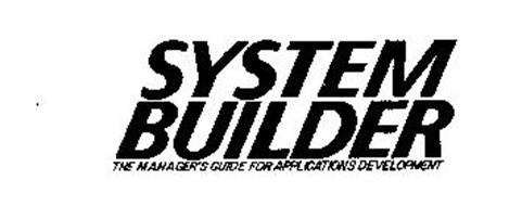SYSTEM BUILDER THE MANAGER'S GUIDE FOR APPLICATIONS DEVELOPMENT