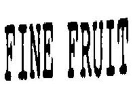 FINE FRUIT