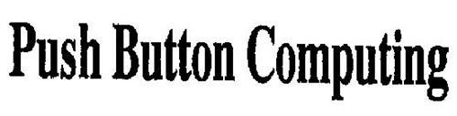 PUSH BUTTON COMPUTING