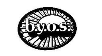 B.Y.O.S.