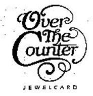 OVER THE COUNTER JEWELCARD