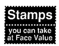 STAMPS YOU CAN TAKE AT FACE VALUE