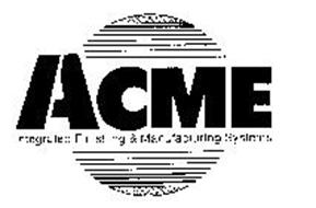 ACME INTEGRATED FINISHING & MANUFACTURING SYSTEMS