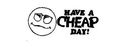 HAVE A CHEAP DAY!