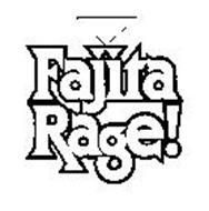 FAJITA RAGE!