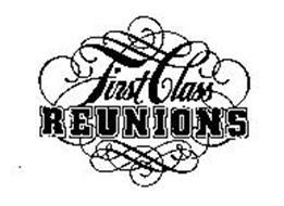 FIRST CLASS REUNIONS
