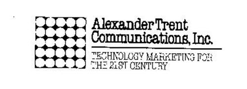 ALEXANDER TRENT COMMUNICATIONS, INC. TECHNOLOGY MARKETING FOR THE 21ST CENTURY