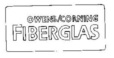 OWENS/CORNING FIBERGLAS